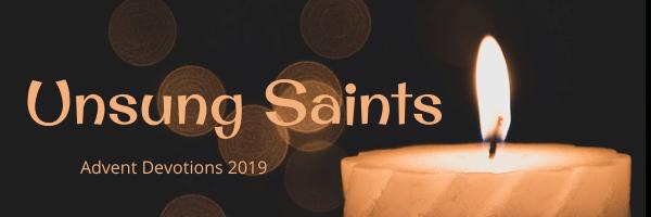 Unsung Saints Advent 2019