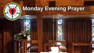 Monday Evening Prayer