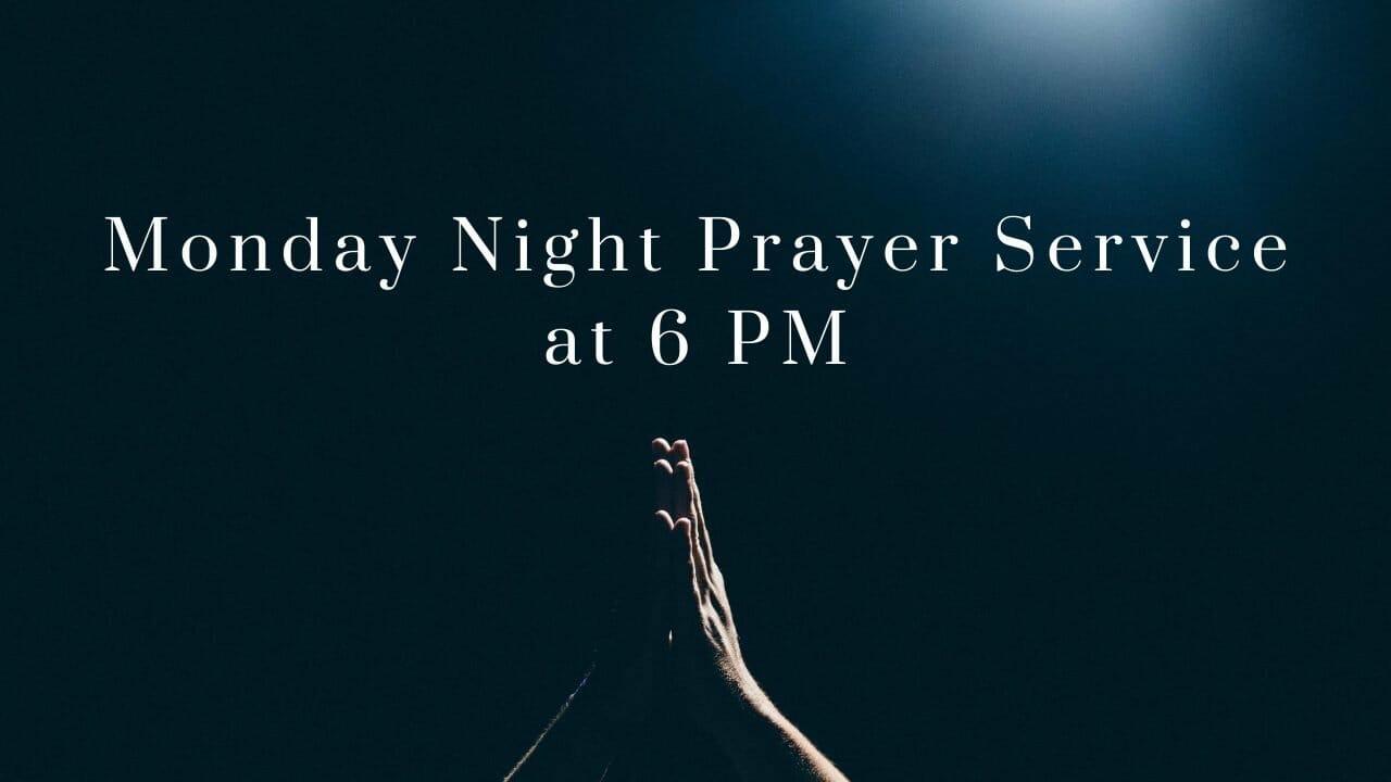 Monday Night Prayer Service